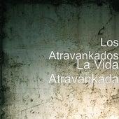 Play & Download La Vida Atravankada by Los Atravankados | Napster