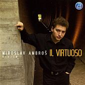 Play & Download Il Virtuoso by Miroslav Ambros | Napster