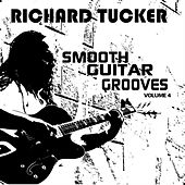 Smooth Guitar Grooves, Vol. Four by Richard Tucker