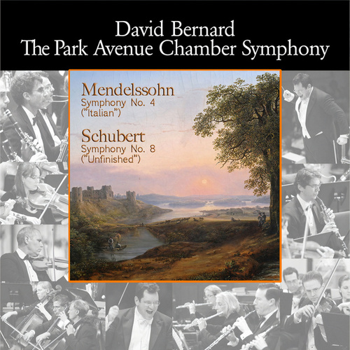 Play & Download Mendelssohn: Symphony No. 4, 'Italian' - Schubert: Symphony No. 8, 'Unfinished' by Park Avenue Chamber Symphony | Napster