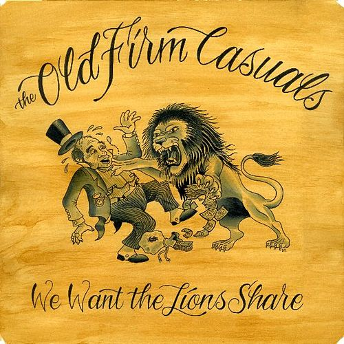 We Want the Lion's Share by The Old Firm Casuals
