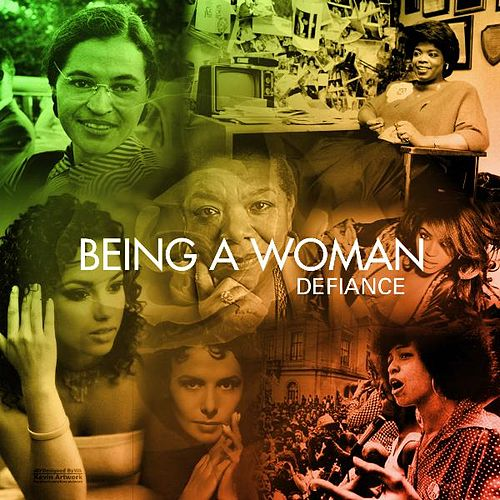 Play & Download Being a Woman by Defiance | Napster
