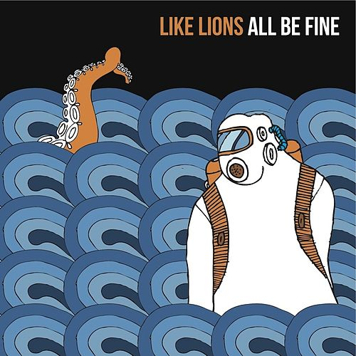 Play & Download All Be Fine by Like Lions | Napster