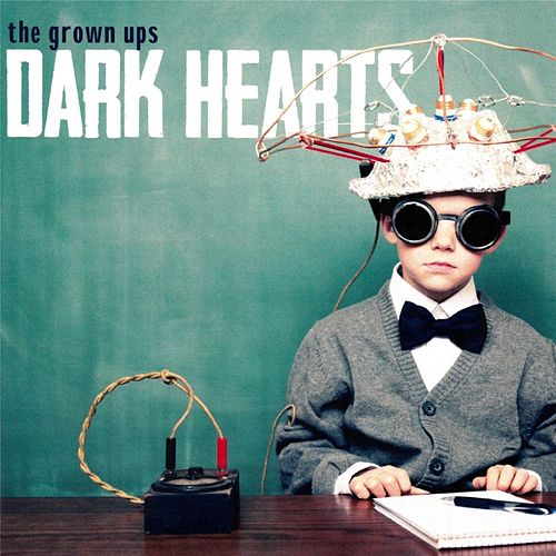 Play & Download Dark Hearts by The Grown-ups | Napster