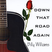 Play & Download Down That Road Again by Billy Williams | Napster