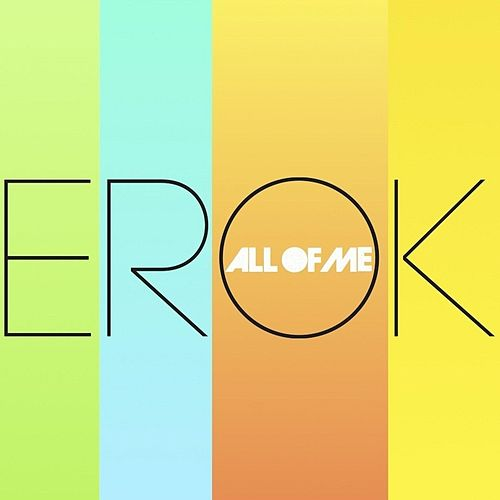 All of Me by Erok