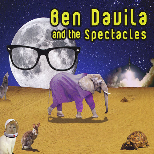 Play & Download Ben Davila and the Spectacles by Ben Davila | Napster