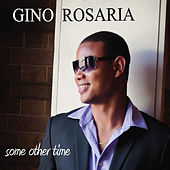 Some Other Time by Gino Rosaria