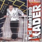 Play & Download Y'el Maktoub - Mani mezawaje ana by Cheb Kader | Napster