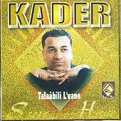Play & Download Best of Cheb Kader (Double Album 18 Hits) by Cheb Kader | Napster