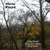 Play & Download The First Freeze After the Fall by Chris Floyd | Napster