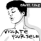 Play & Download Violate Yourself by Daniel Lenz | Napster