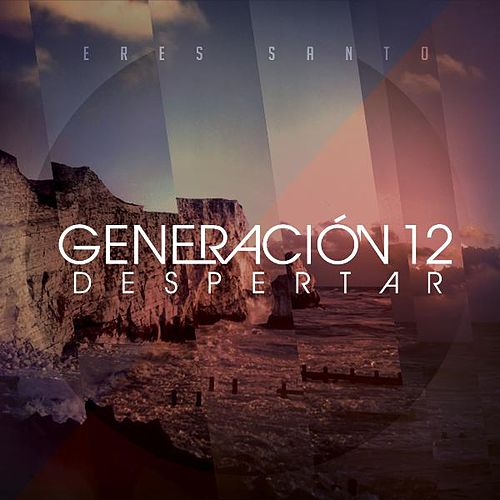 Play & Download Eres Santo by Generación 12 Despertar | Napster
