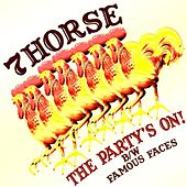 Play & Download The Party's on! B/W Famous Faces by 7Horse | Napster