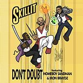 Play & Download Don't Doubt (feat. Homeboy Sandman & Iron Braydz) by S'Killit | Napster