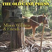 Play & Download The Old Cane Press (feat. Byron Berline, John Hickman & Rick Cunha) by Mason Williams | Napster