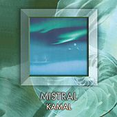Play & Download Mistral by Kamal | Napster