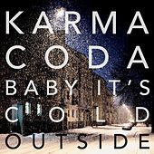 Play & Download Baby It's Cold Outside by Karmacoda | Napster