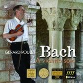 Bach : Sonates & Partitas pour violon seul by Gérard Poulet
