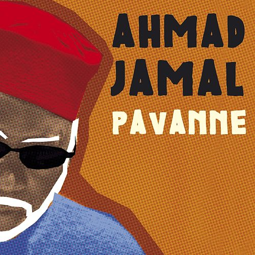 Play & Download Pavanne by Ahmad Jamal | Napster