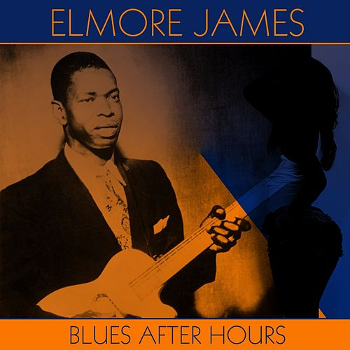 Play & Download Blues After Hours by Elmore James | Napster