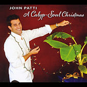 Play & Download A Calyp-Soul Christmas by John Patti | Napster
