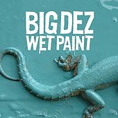 Play & Download Wet Paint by Big Dez | Napster