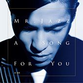 Play & Download Mr. Jazz_A Song For You by Jam Hsiao | Napster