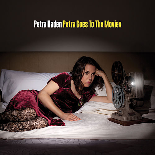 Petra Goes To The Movies by Petra Haden