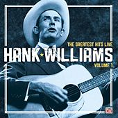 Play & Download Hank Williams: The Greatest Hits Live: Volume 1 by Hank Williams | Napster