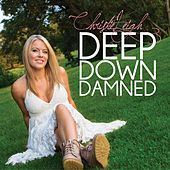 Deep Down Damned by Christie Leigh