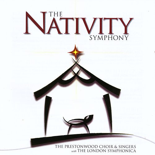 Play & Download The Nativity Symphony by The Prestonwood Choir  | Napster