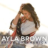 Play & Download Pride of America by Ayla Brown | Napster