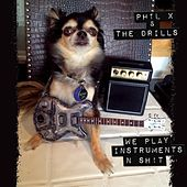 Play & Download We Play Instruments n Sh!T by Phil X | Napster