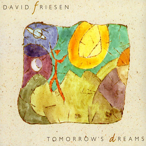 Play & Download Tomorrow's Dreams by David Friesen | Napster