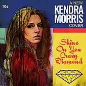 Play & Download Shine On You Crazy Diamond - Single by Kendra Morris | Napster