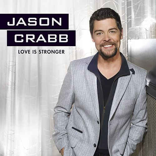 Play & Download Love Is Stronger by Jason Crabb | Napster