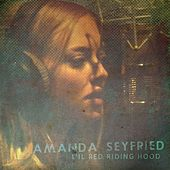 Play & Download Lil' Red Riding Hood - Single by Amanda Seyfried | Napster