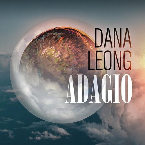 Play & Download Adagio by Dana Leong | Napster