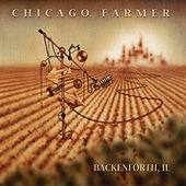 Play & Download Backenforth, Il by Chicago Farmer | Napster