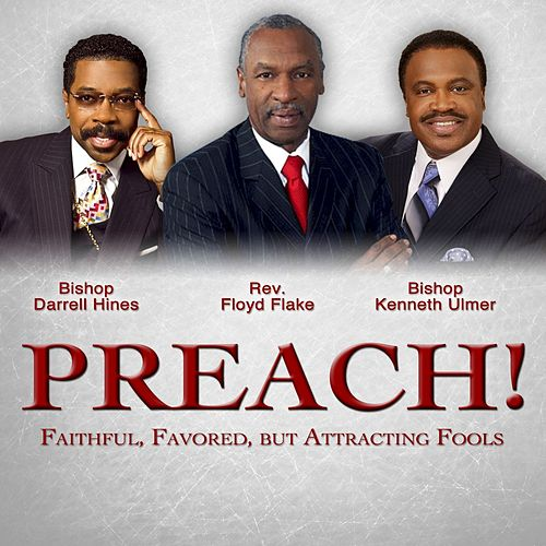 PREACH! Faithful, Favored, But Attracting Fools by Various Artists