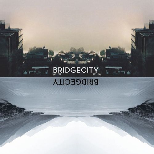 Play & Download BridgeCity by BridgeCity | Napster