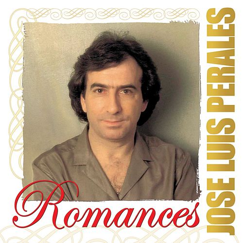 Play & Download Romances by Jose Luis Perales | Napster