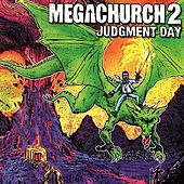 Megachurch 2: Judgment Day by Megachurch