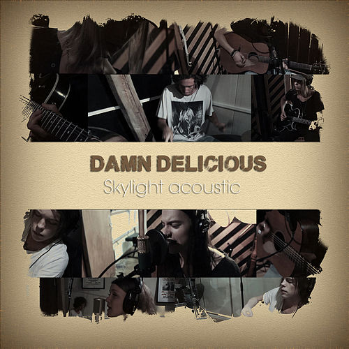 Play & Download Skylight - Acoustic by Damn Delicious | Napster