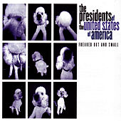 Play & Download Freaked Out And Small by Presidents of the United States of America | Napster