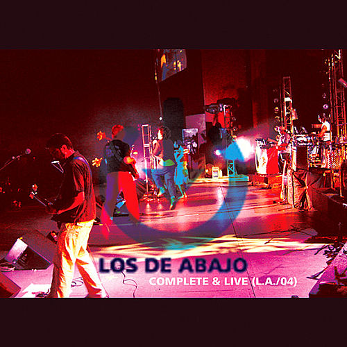 Play & Download Complete & Live (l.a./04) by Los De Abajo | Napster