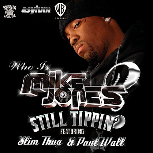 Play & Download Still Tippin' by Mike Jones | Napster