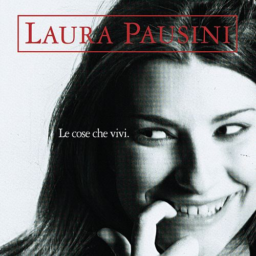Play & Download Le Cose Che Vivi-italiano by Laura Pausini | Napster