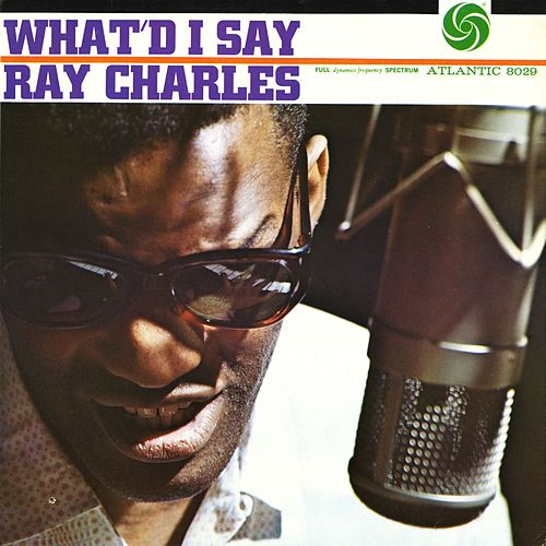 Play & Download What'd I Say by Ray Charles | Napster